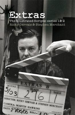 Extras. The Scripts: One and Two by Ricky Gervais, Stephen Merchant