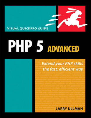 PHP 5 Advanced Visual QuickPro Guide by Larry Ullman