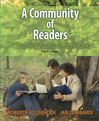 A Community of Readers A Thematic Approach to Reading by Roberta Alexander, Jan Lombardi