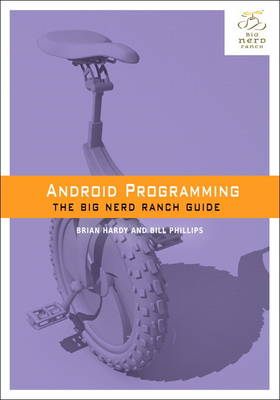 Android Programming The Big Nerd Ranch Guide by Brian Hardy, Bill Phillips