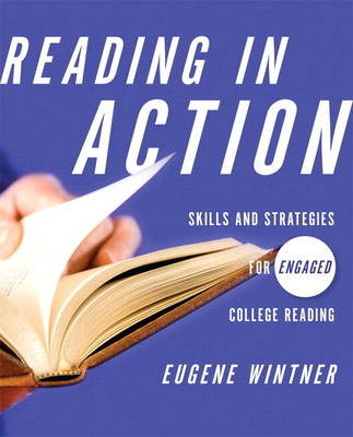 Reading in Action (with MyReadingLab Pearson Etext Student Access Code Card) by Eugene Wintner