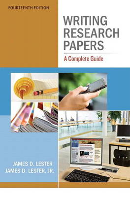 Writing Research Papers A Complete Guide with New MyCompLab -- Access Card Package by James D. Lester