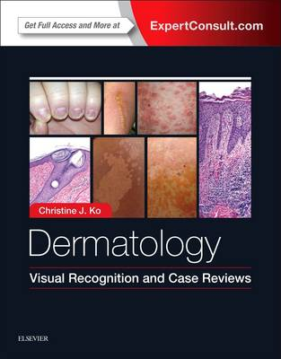 Dermatology: Visual Recognition and Case Reviews by Christine Ko