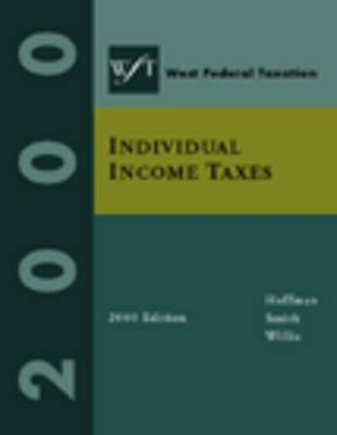 West's Federal Taxation Individual Taxation by Bill Hoffman, James E., Jr. Smith
