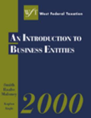 West's Federal Taxation Business Entities by James E., Jr. Smith, William A. Raabe, David Maloney