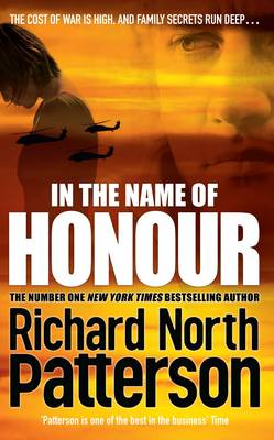 In the Name of Honour by Richard North Patterson