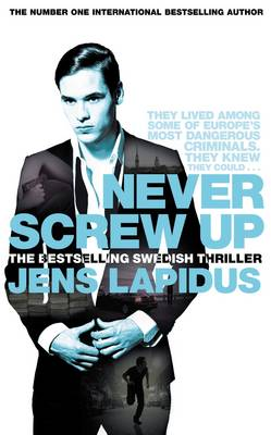 Never Screw Up by Jens Lapidus