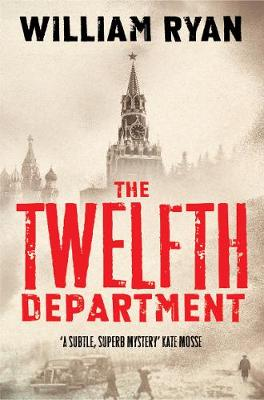 The Twelfth Department Korolev Mysteries Book 3 by William Ryan
