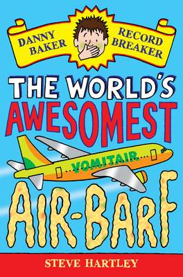 Danny Baker Record Breaker 2 The World's Awesomest Air-barf by Steve Hartley