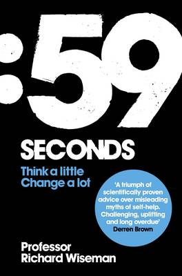 59 Seconds How Psychology Can Improve Your Life in Less Than a Minute by Professor Richard Wiseman