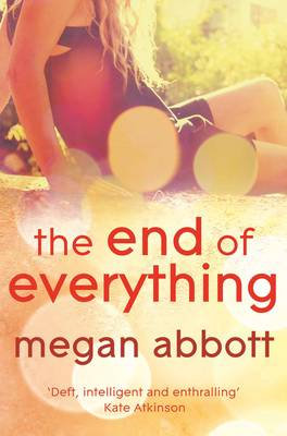 The End of Everything by Megan E. Abbott