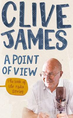 A Point of View by Clive James