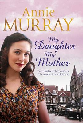 My Daughter, My Mother by Annie Murray