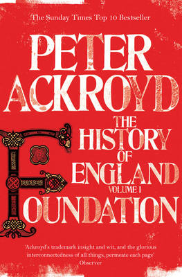 Foundation : The History of England by Peter Ackroyd