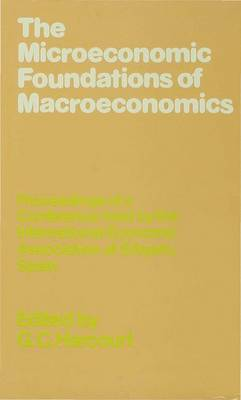 The Microeconomic Foundations of Macroeconomics by G. C. Harcourt