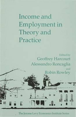 Income and Employment in Theory and Practice by G. C. Harcourt