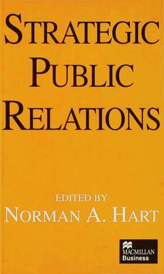 Strategic Public Relations by Norman A. Hart