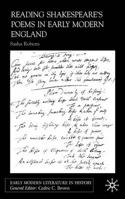 Reading Shakespeare's Poems in Early Modern England by Sasha Roberts