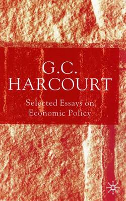Selected Essays on Economic Policy by G. C. Harcourt, M. Panic