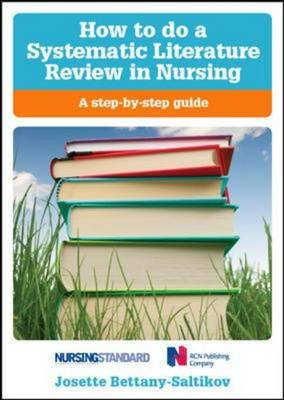 How to Do a Systematic Literature Review in Nursing A Step-by-Step Guide by Josette Bettany-Saltikov