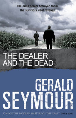 The Dealer and the Dead by Gerald Seymour