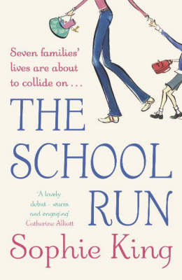 The School Run by Sophie King