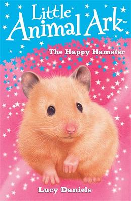 The Happy Hamster by Lucy Daniels