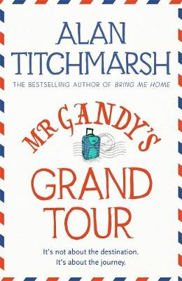 Mr Gandy's Grand Tour by Alan Titchmarsh