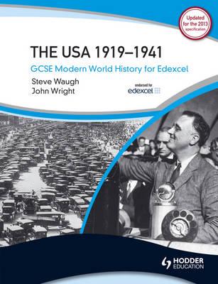 GCSE Modern World History for Edexcel: The USA 1919-41 by Steve Waugh, John Wright