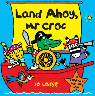 Land Ahoy, Mr. Croc by Jo Lodge
