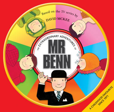 The Extraordinary Adventures of Mr. Benn by David McKee