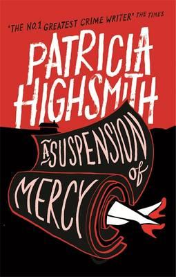 A Suspension of Mercy A Virago Modern Classic by Patricia Highsmith, Joan Schenkar