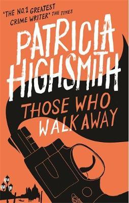 Those Who Walk Away A Virago Modern Classic by Patricia Highsmith, Joan Schenkar