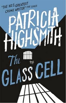 The Glass Cell A Virago Modern Classic by Patricia Highsmith, Joan Schenkar