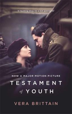 Testament of Youth An Autobiographical Study of the Years 1900-1925 by Vera Brittain