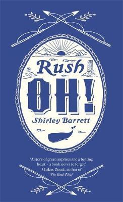 Rush Oh! by Shirley Barrett