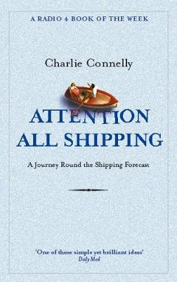 Attention All Shipping by Charlie Connelly