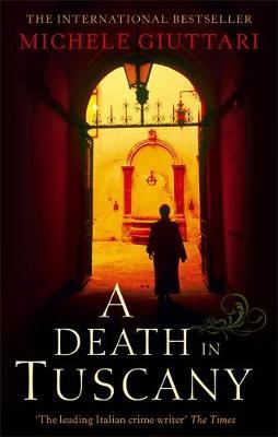 A Death In Tuscany by Michele Giuttari