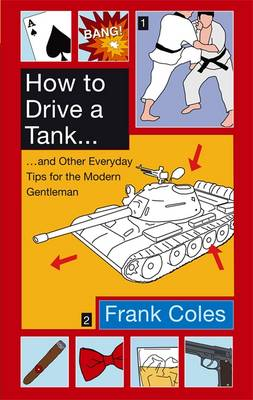 How to Drive a Tank by Frank Coles