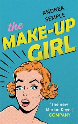 The Make-Up Girl by Andrea Semple