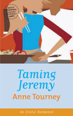 Taming Jeremy by Anne Tourney