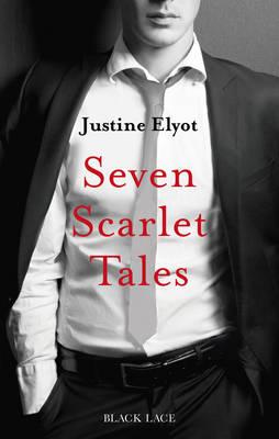 Seven Scarlet Tales by Justine Elyot