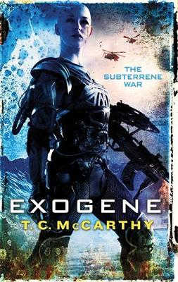 Exogene A Subterrene War Novel by T. C. McCarthy