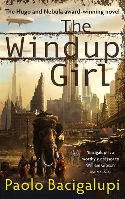 The Windup Girl by Paolo Bacigalupi