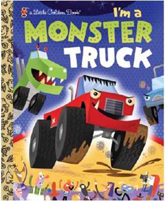 I'm a Monster Truck by Dennis Shealy, Bob Staake
