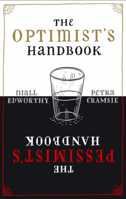 The Optimist's - Pessimist's Handbook by Niall Edworthy, Petra Cramsie