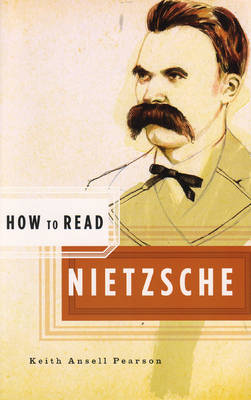 How to Read Nietzsche by Keith Ansell-Pearson