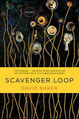 Scavenger Loop Poems by David Baker