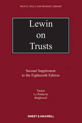 Lewin on Trusts 2nd Supplement by Lynton Tucker, Nicholas, QC Le Poidevin, James Brightwell