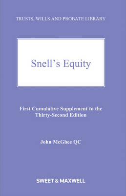 Snell's Equity 1st Supplement by John, QC McGhee